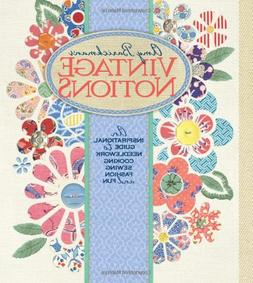 Vintage Notions: An Inspirational Guide to Needlework, Cooki